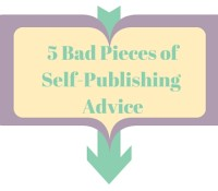 5 pieces of bad self-publishing advice